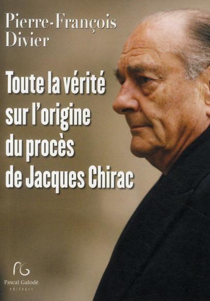 Toute la vérité sur l'origine du procès de Jacques Chirac