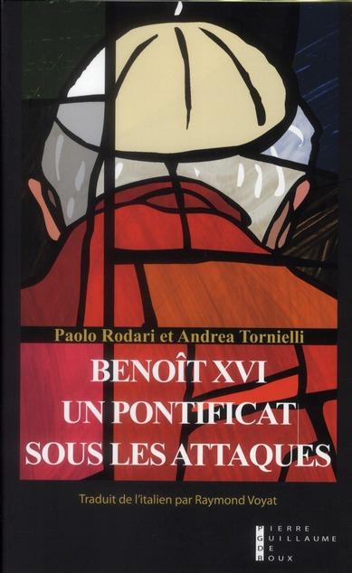 Benoît XVI ; un pontificat sous les attaques