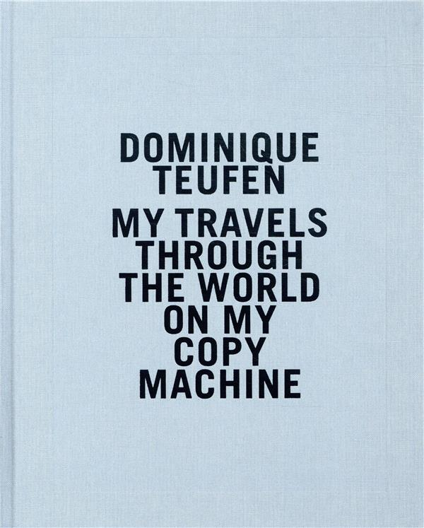 My travel through the world on my copy machine