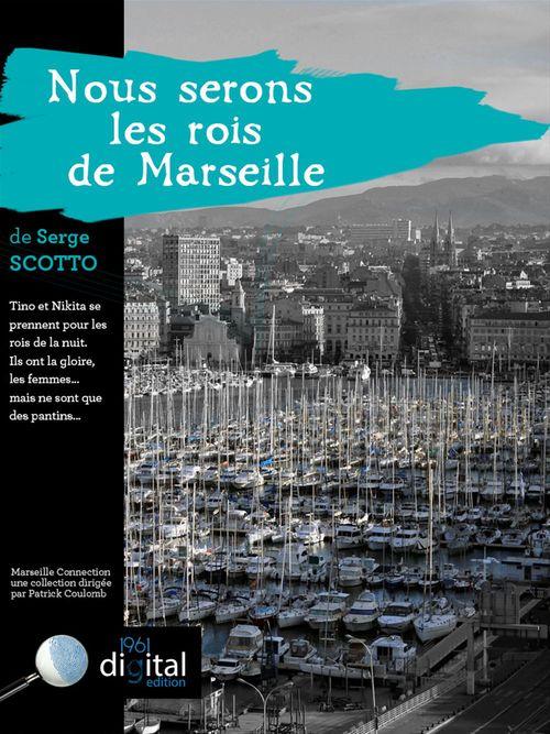 Nous serons les rois de Marseille