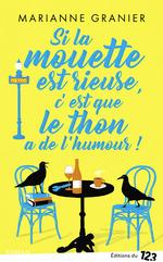 Vente Livre Numérique : Si la mouette est rieuse c'est que le thon a de l'humour  - Marianne Granier