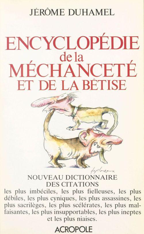 Encyclopedie de la mechancete et de la betise