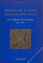Montpellier au cours des XVIe et XVIIe siècles