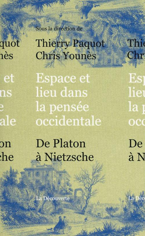 Espace et lieu dans la pensée occidentale ; de Platon à Nietzsche