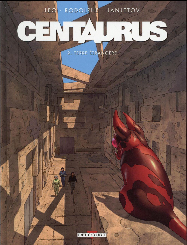 Centaurus T.2 ; terre étrangère