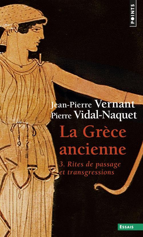 Grèce ancienne t.3 ; rites de passage et transgressions