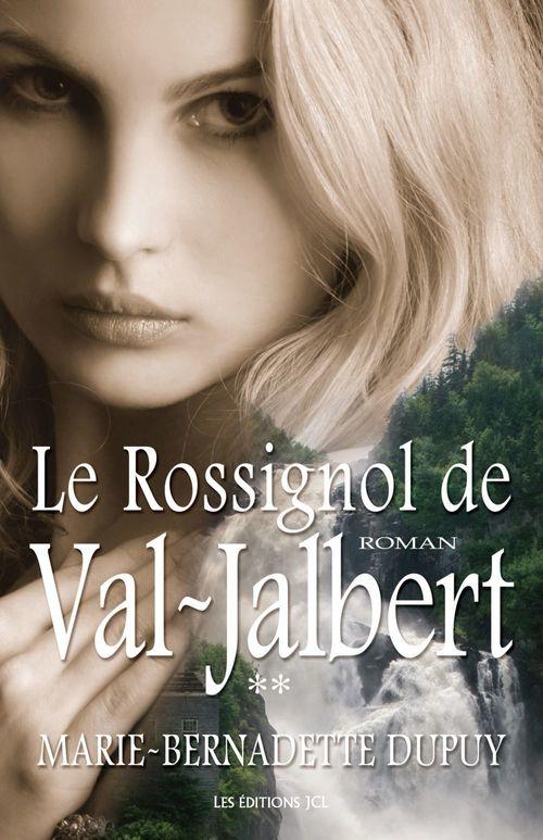 Le rossignol de Val-Jalbert t.2