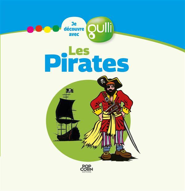 JE DECOUVRE AVEC GULLI T.2 ; les pirates