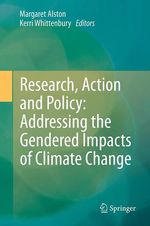 Research, Action and Policy: Addressing the Gendered Impacts of Climate Change  - Kerri Whittenbury - Margaret Alston
