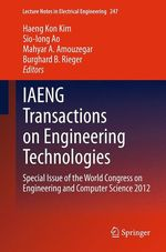 IAENG Transactions on Engineering Technologies  - Haeng Kon Kim - Burghard B. Rieger - Mahyar A. Amouzegar - Sio-Iong Ao
