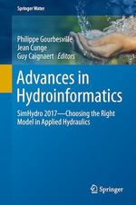 Advances in Hydroinformatics  - Jean Cunge - Philippe Gourbesville - Guy Caignaert