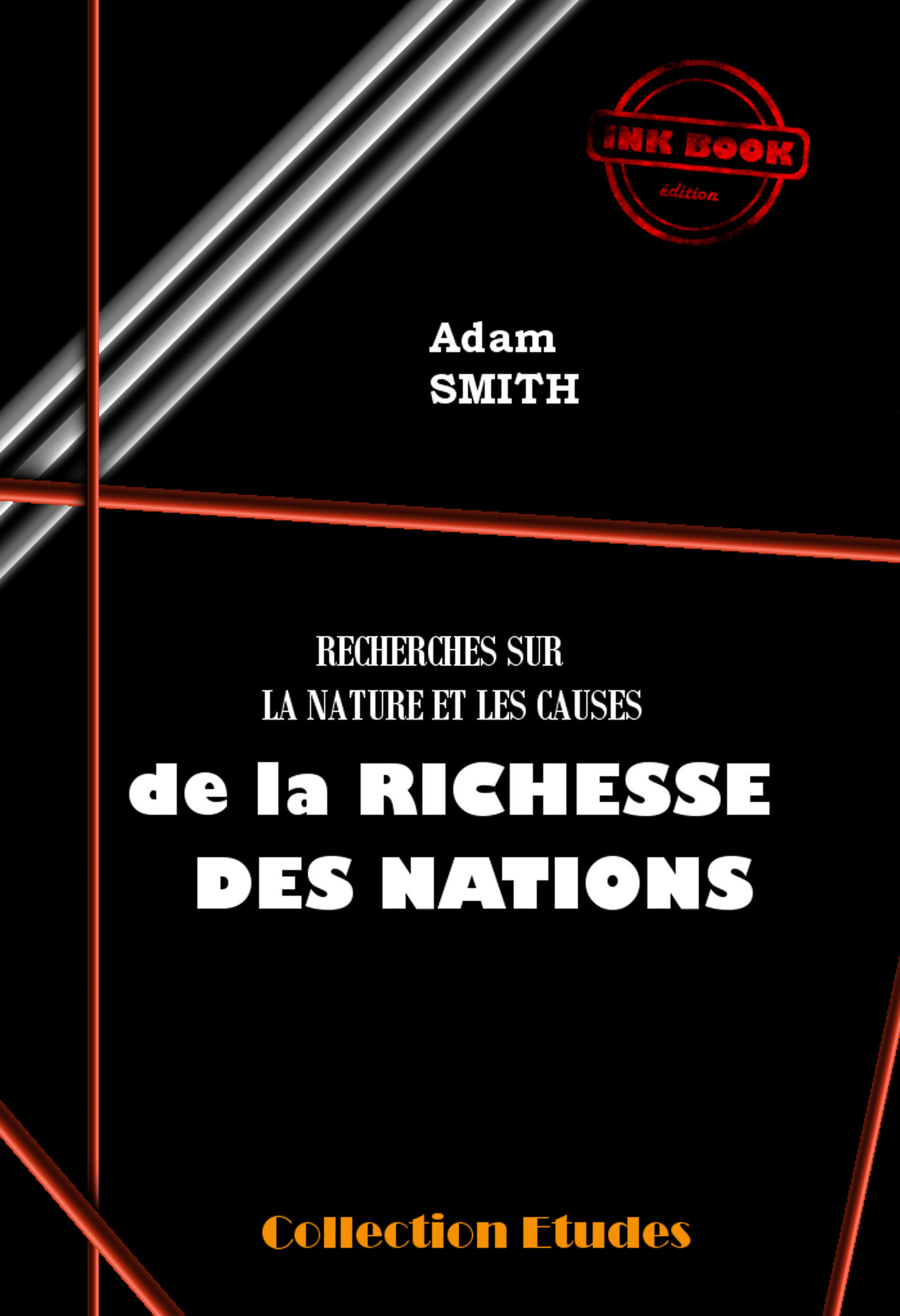 Recherches sur la nature et les causes de la richesses des nations