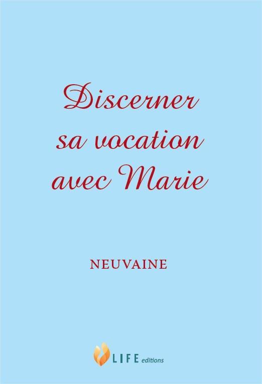 DISCERNER SA VOCATION AVEC MARIE