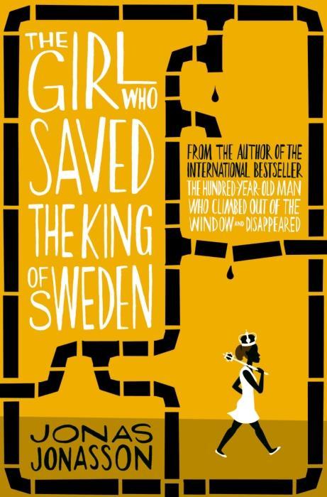 THE GIRL WHO SAVED THE KING OF SWEDEN* JONASSON, JONAS
