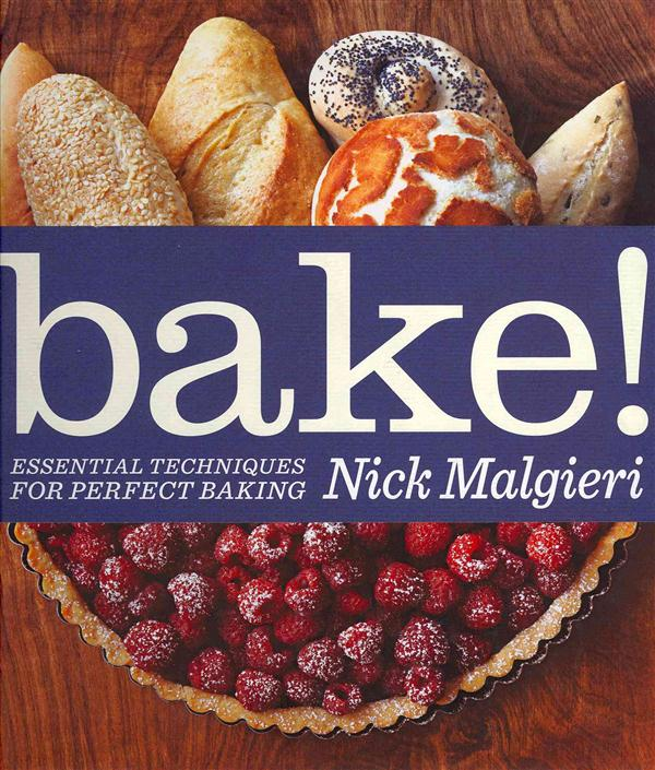 Bake! ; Essential Techniques for Perfect Baking