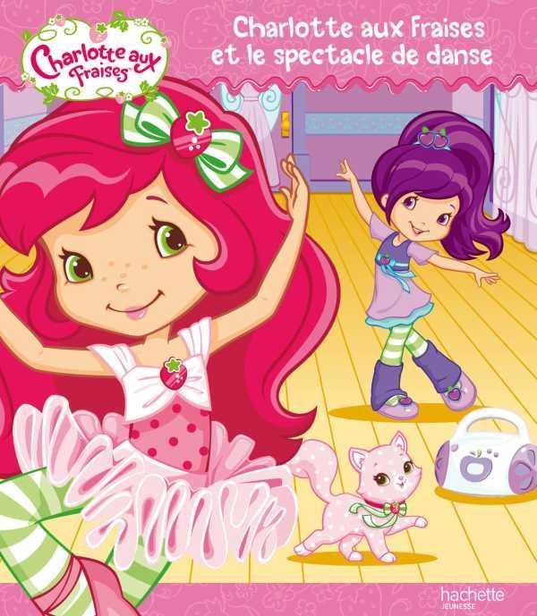 Charlotte Aux Fraises Et Le Spectacle De Danse