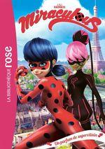 Vente EBooks : Miraculous T.4 ; un parfum de supervilain  - Zagtoon - Method Animation