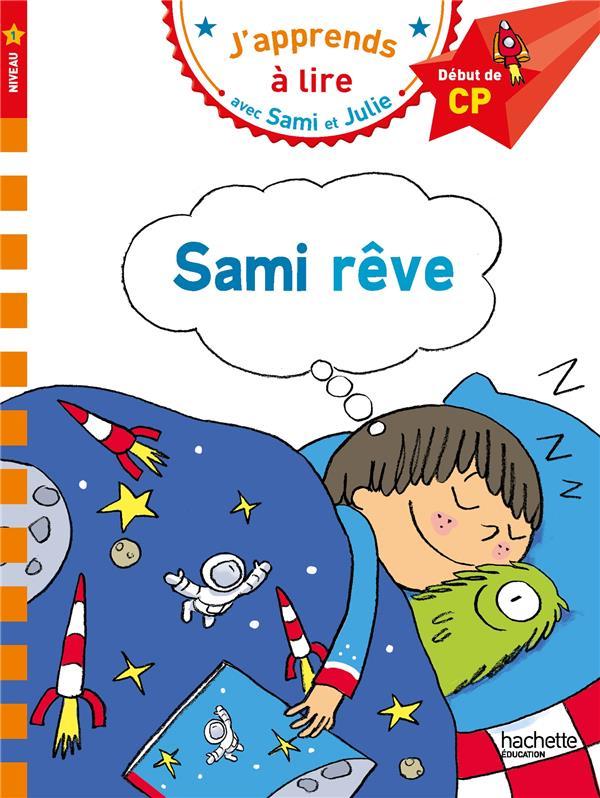 J'apprends à lire avec Sami et Julie ; Sami rêve