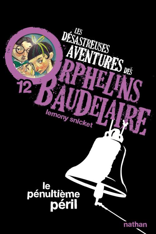 Les désastreuses aventures des orphelins Baudelaire t.12 ; le pénultième péril