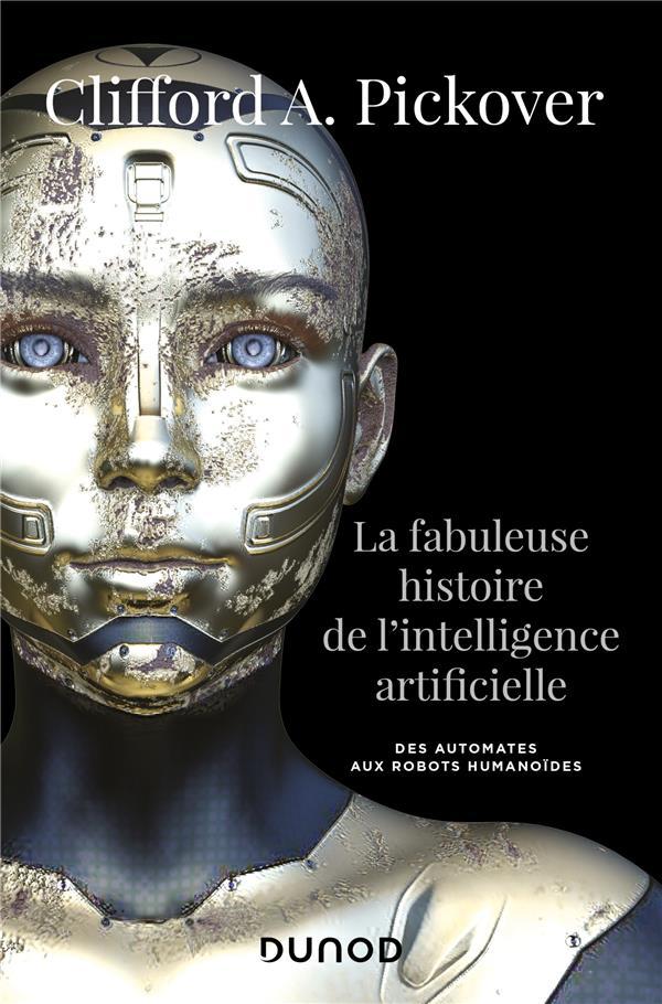 la fabuleuse histoire de l'intelligence artificielle ; des automates aux robots humanoïdes
