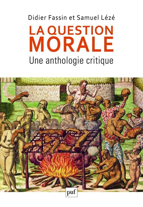 La question morale ; une anthologie critique