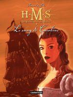 Vente EBooks : H.M.S. - His Majesty's Ship (Tome 6) - Le Sang de Caroline  - Roger Seiter