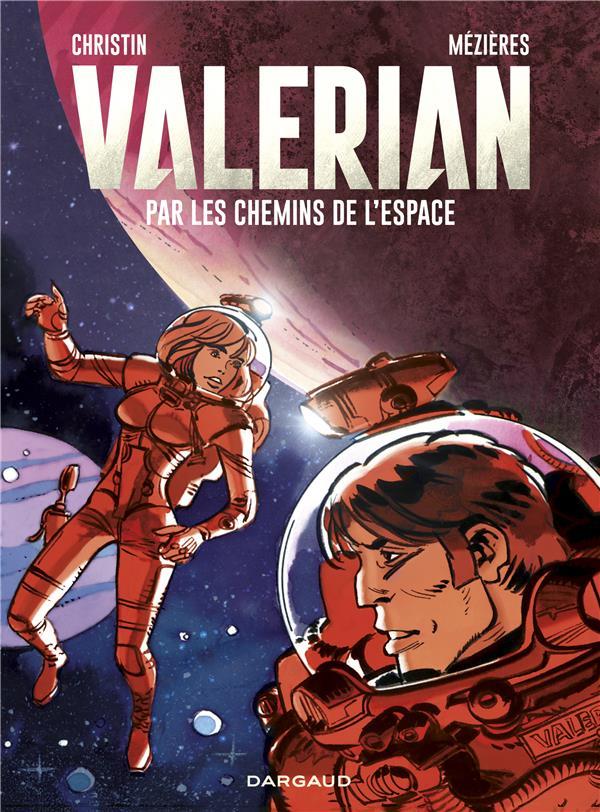 Autour de Valérian ; par les chemins de l'espace