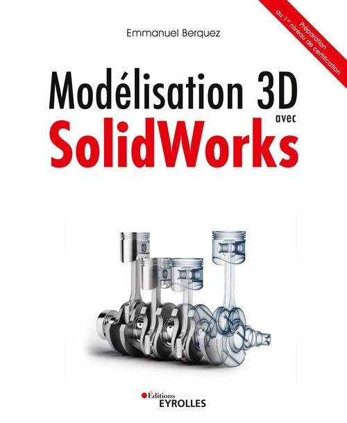 Modélisation 3D avec solidworks ; préparation au 1er niveau de certification
