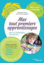 Vente Livre Numérique : Mes tout premiers apprentissages avec les pédagogies alternatives  - Madeleine Deny - Anne-Cécile Pigache