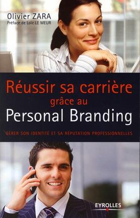 Reussir Sa Carriere Grace Au Personal Branding. Gerer Son Identite Et Sa Reputation Professionnelles