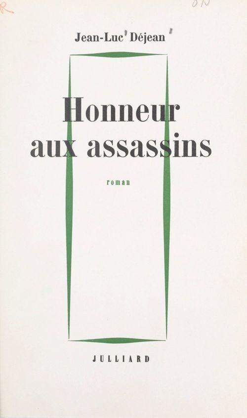 Honneur aux assassins  - Jean-Luc Déjean