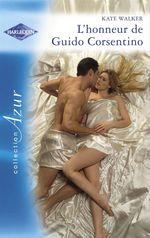 L'honneur de Guido Corsentino (Harlequin Azur)  - Kate Walker
