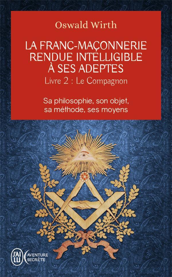 La franc-maçonnerie rendue intelligible à ses adeptes t. 2 ; le campagnon
