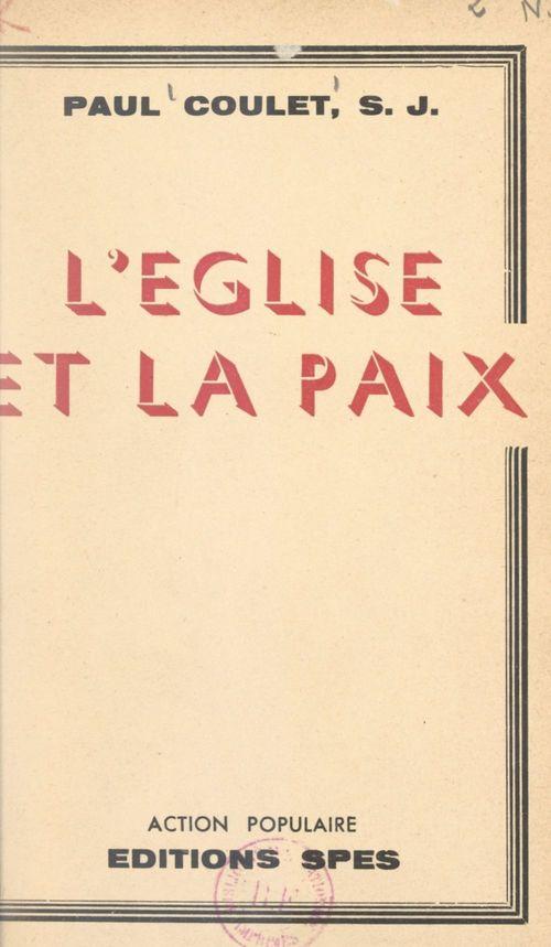 L'Église et la paix  - Paul Coulet