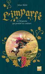 Vente Livre Numérique : L'imparfé t.1 ; le royaume qui perdait ses couleurs  - Johan Heliot