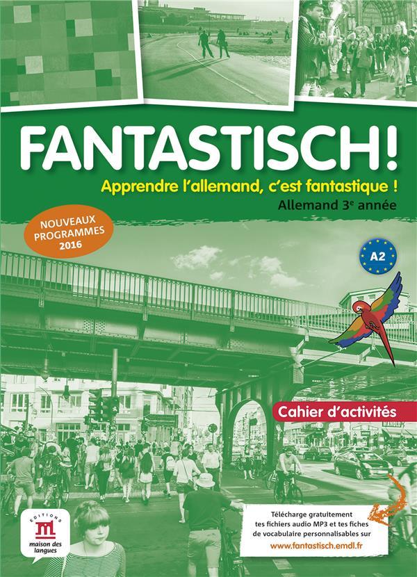 fantastisch ! ; allemand ; 3e année ; cahier d'activités
