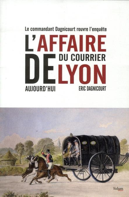 L'affaire du courrier de Lyon aujourd'hui