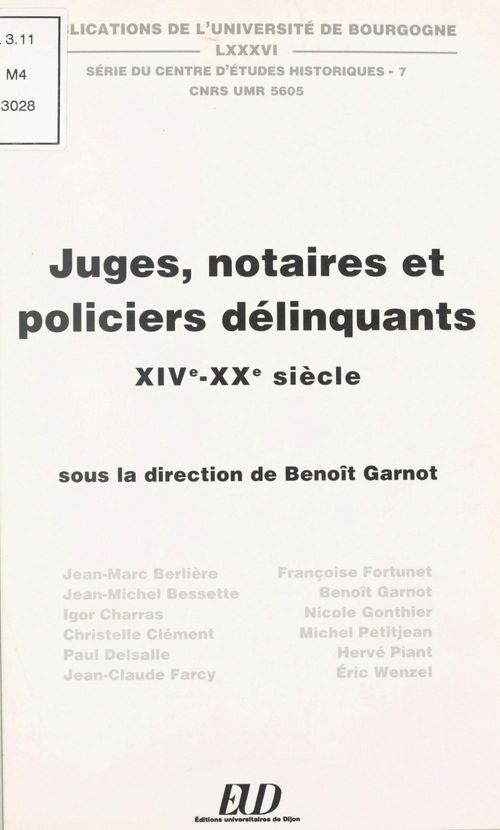 Juges notaires et policiers delinquants quatozieme vingtieme siecles