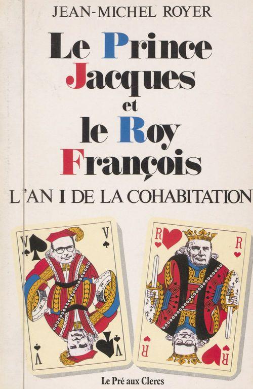 Le prince Jacques et le roy François : l'an I de la cohabitation