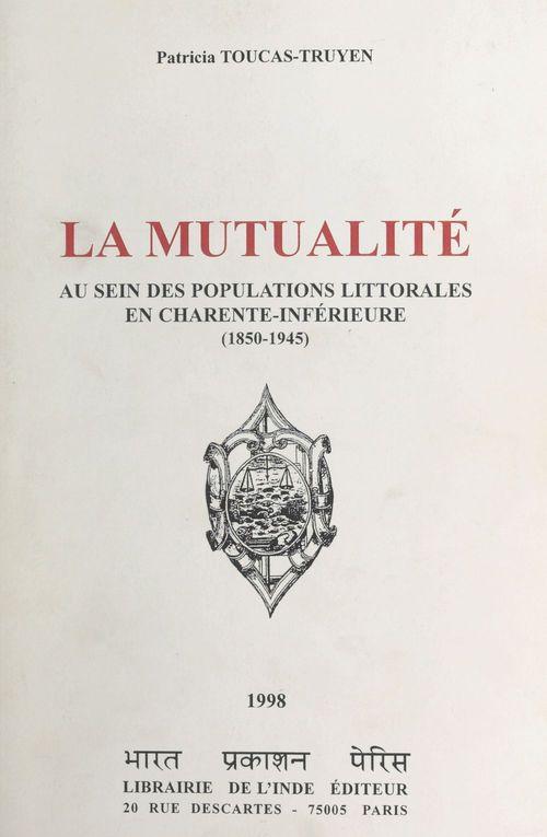 La mutualite au sein des populations littorales en charente-inferieure 1850-1945