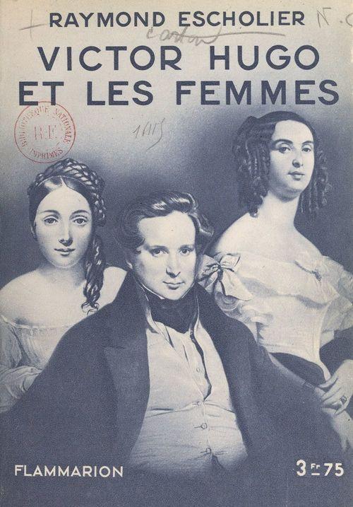Victor Hugo et les femmes