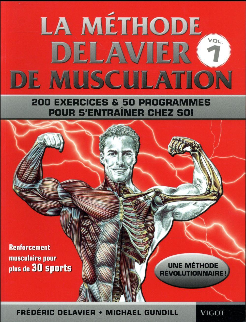 La Methode Delavier ; Musculation, Exercices & Programmes Pour S'Entrainer Chez Soi
