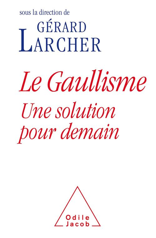Le gaullisme, une solution pour demain