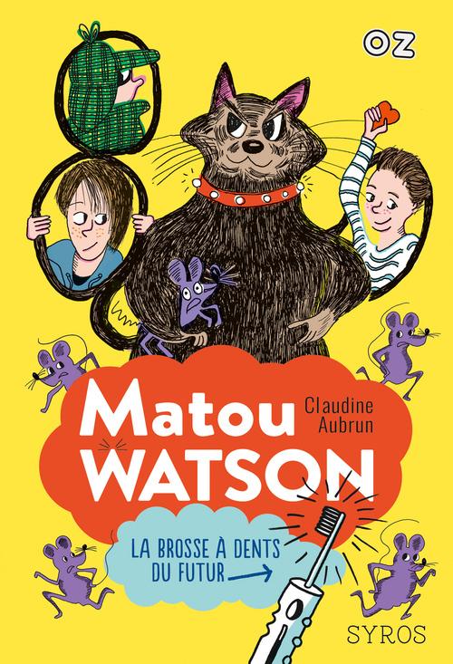 Matou Watson t.1 ; la brosse à dents du futur