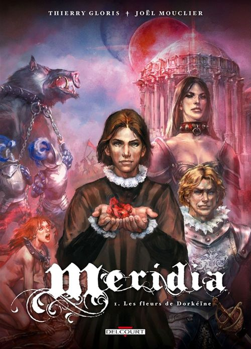 Meridia t.1 ; les fleurs de Dorkéïne