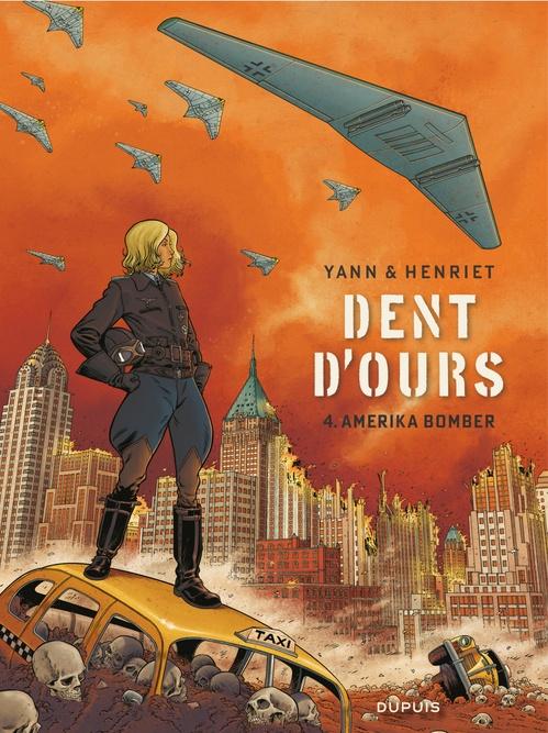 Dent d'ours T.4 ; Amerika bomber