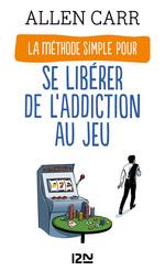Vente Livre Numérique : La Méthode simple pour se libérer de l'addiction au jeu  - Allen CARR