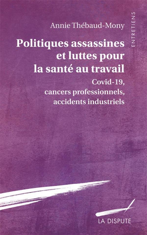politiques assassines et luttes pour la santé au travail : Covid-19, cancers professionnels, accidents industriels