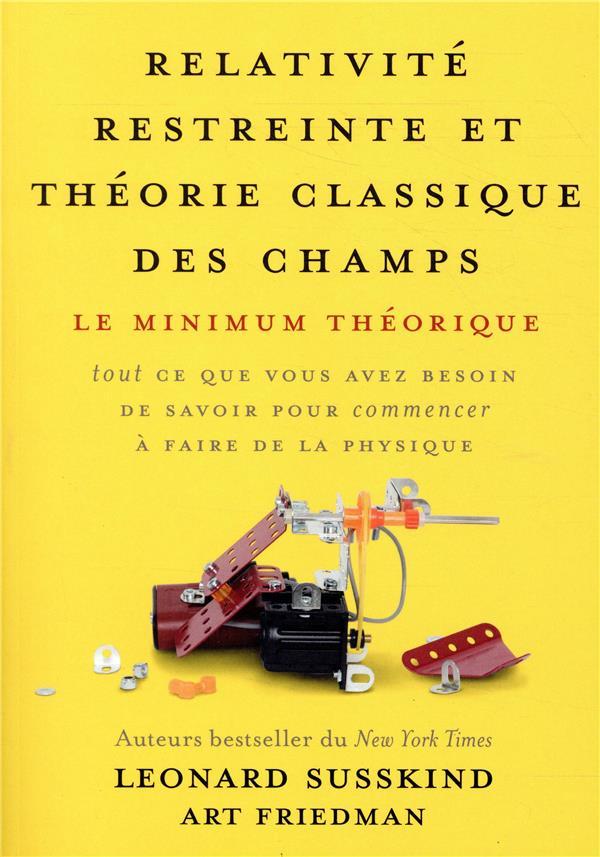 Relativité restreinte et théorie classique des champs ; le minimum théorique ; tout ce que vous avez besoin