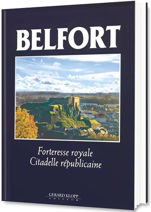 Belfort ; forteresse royale, citadelle républicaine